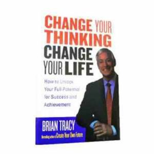 Change your thinking, Change your life – Brian Tracy