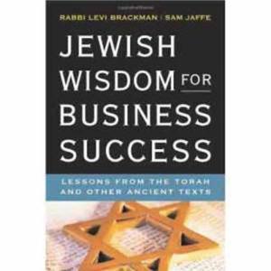 Jewish Wisdom for Business Success – Rabbi Brackman & Sam Jeffe