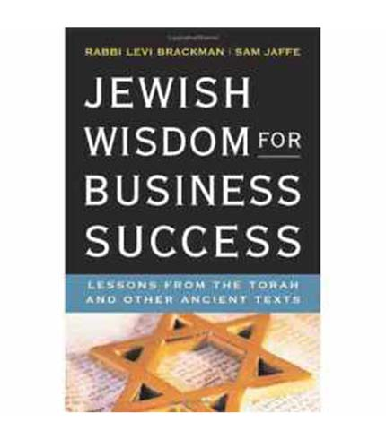 Jewish Wisdom for Business Success – Rabbi Brackman & Sam Jeffe