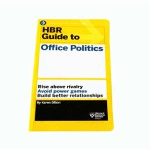 HBR Guides to Office Politics- Keren Dillon