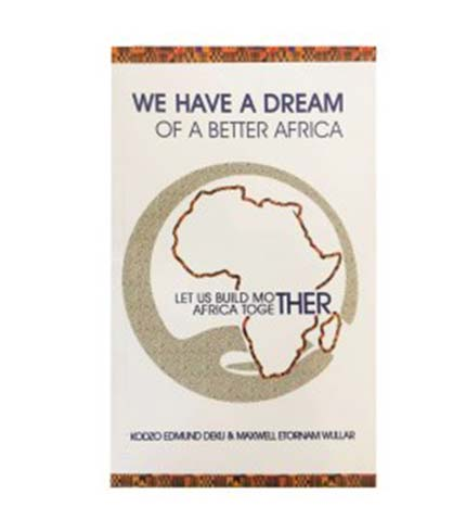 We have a dream of a better Africa.